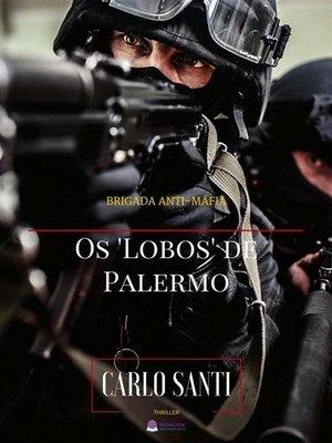 "cover image of Brigada Anti-Máfia – Os ""Lobos"" De Palermo"