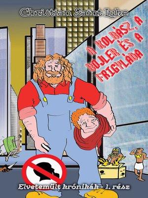 cover image of A kolbász, a bojler és a frigyláda