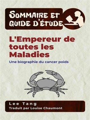 cover image of Sommaire Et Guide D'Étude – L'empereur De Toutes Les Maladies
