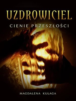 cover image of Uzdrowiciel. Cienie przeszłości
