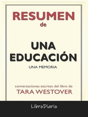 cover image of Una Educación --Una Memoria de Tara Westover--Conversaciones Escritas