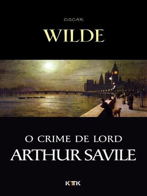 cover image of O Crime de Lord Arthur Savile