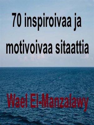 cover image of 70 Inspiroivaa Ja Motivoivaa Sitaattia