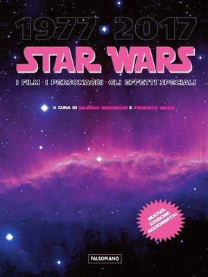cover image of Star Wars. I film, i personaggi, gli effetti speciali