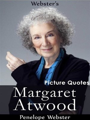 cover image of Webster's Margaret Atwood Picture Quotes