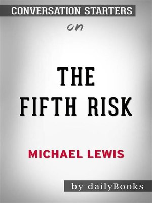cover image of The Fifth Risk--by Michael Lewis​​​​​​​ | Conversation Starters