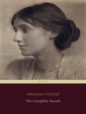 cover image of Virginia Woolf--The Complete Novels (Centaur Classics)