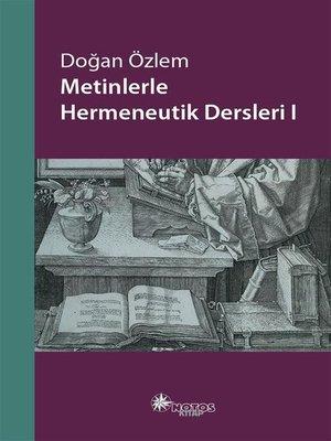 cover image of Metinlerle Hermeneutik Dersleri 1