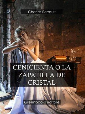 cover image of Cenicienta O La Zapatilla De Cristal