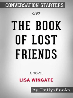 cover image of The Book of Lost Friends--A Novel byLisa Wingate--Conversation Starters