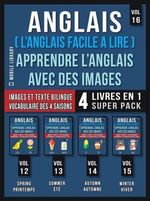 cover image of Anglais ( L'Anglais facile a lire )--Apprendre L'Anglais Avec Des Images (Vol 16) Super Pack 4 livres en 1