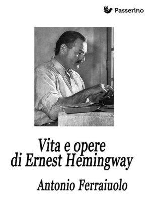 cover image of Vita e opere di Ernest Hemingway
