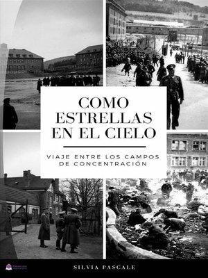 cover image of Como Estrellas En El Cielo--Viaje Entre Los Campos De Concentración