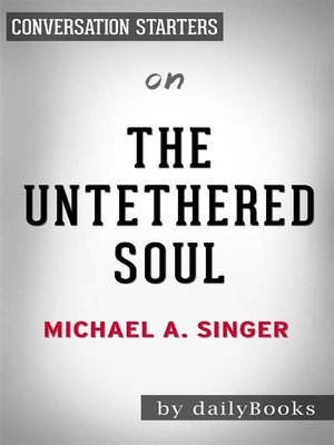 cover image of The Untethered Soul--The Journey Beyond Yourself by Michael A. Singer
