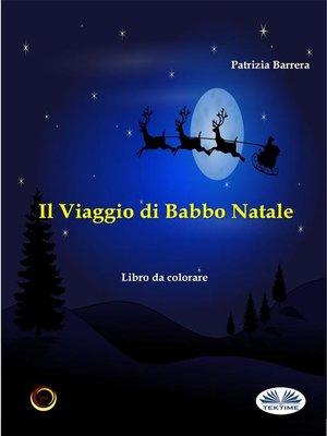 cover image of Il Viaggio Di Babbo Natale