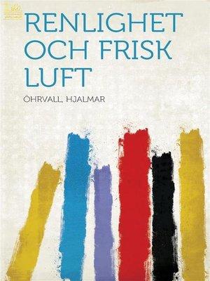 cover image of Renlighet och frisk luft