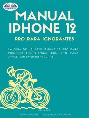 cover image of Manual IPhone 12 Pro Para Ignorantes