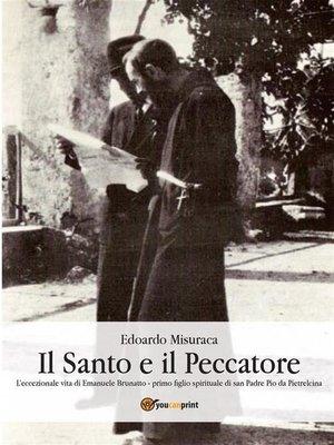cover image of Il Santo e il peccatore