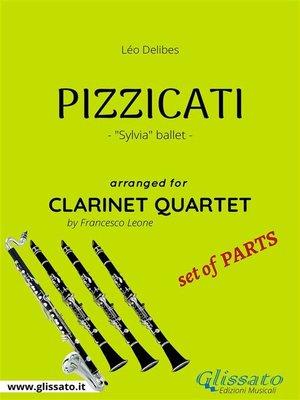 cover image of Pizzicati--Clarinet Quartet set of PARTS
