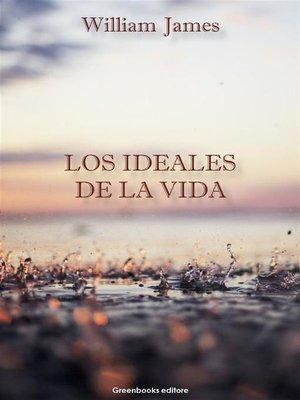 cover image of Los ideales de la vida