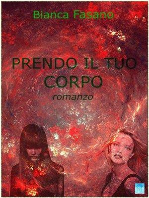 """cover image of """"Prendo il tuo corpo. (Un corpo, un cervello)""""."""