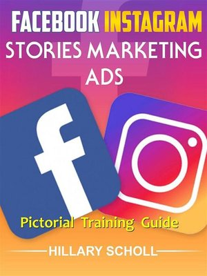 cover image of Facebook  Instagram Stories Marketing  Ads  Pictorial Training  Guide
