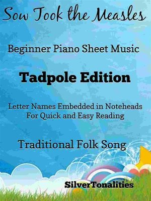 cover image of Sow Took the Measles Beginner Piano Sheet Music Tadpole Edition