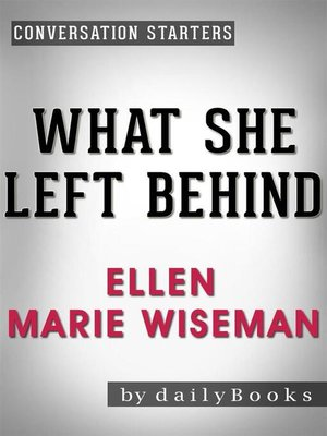 cover image of What She Left Behind--by Ellen Marie Wiseman