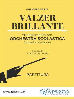 cover image of Valzer Brillante--orchestra scolastica smim/liceo (partitura)