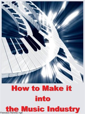 cover image of How to Make It Into the Music Industry