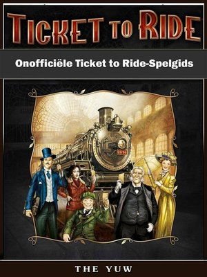 cover image of Onofficiële Ticket to Ride-Spelgids