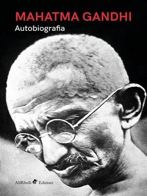 cover image of Mahatma Gandhi--Autobiografia