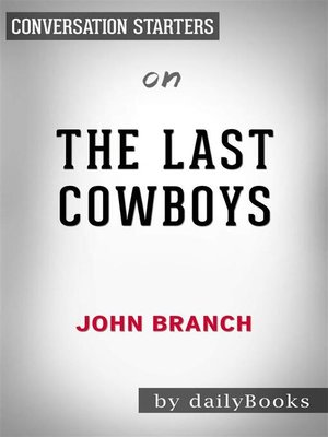 cover image of The Last Cowboys--A Pioneer Family in the New West by John Branch | Conversation Starters
