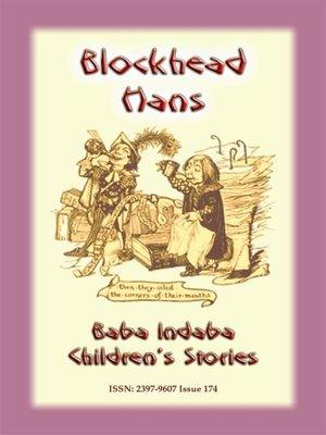 cover image of BLOCKHEAD HANS--An Austrian Children's Story
