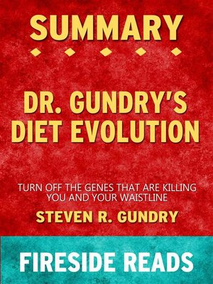 cover image of Dr. Gundry's Diet Evolution--Turn Off the Genes That Are Killing You and Your Waistline by Steven R. Gundry--Summary by Fireside Reads