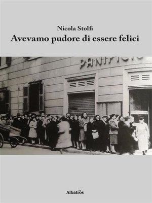 cover image of Avevamo pudore di essere felici