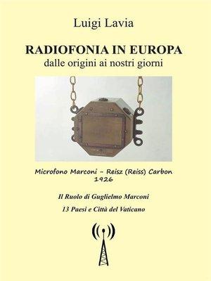 cover image of Radiofonia in Europa dalla origini ai nostri tempi