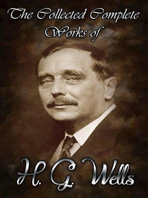 cover image of The Collected Complete Works of H. G. Wells