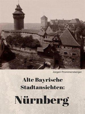 cover image of Alte Bayrische Stadtansichten--Nürnberg
