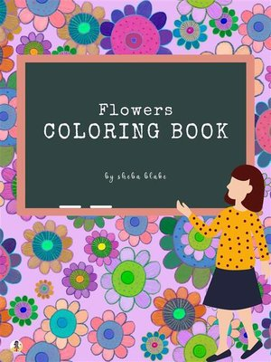 cover image of Flowers Coloring Book for Kids Ages 3+ (Printable Version)