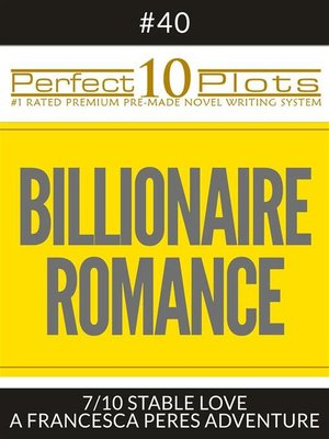 "cover image of Perfect 10 Billionaire Romance Plots #40-7 ""STABLE LOVE – a FRANCESCA PERES ADVENTURE"""