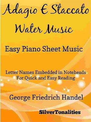 cover image of Adagio E Staccato Water Music Easy Piano Sheet Music