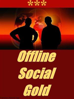 cover image of Offline Social Gold