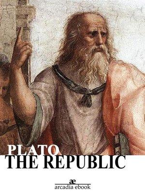 cover image of The Republic ( Arcadia Ebook)