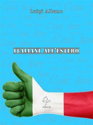 """cover image of Italiani all'estero """"Cosa fare"""""""