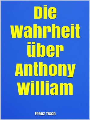 cover image of Die Wahrheit über Anthony William