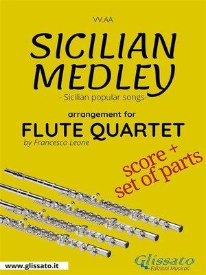 cover image of Sicilian Medley--Flute Quartet score & parts