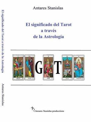 cover image of El Significado Del Tarot a Través De La Astrología