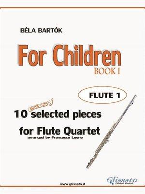 cover image of For Children-- Easy Flute Quartet ( FLUTE 1)