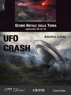 cover image of Ufo Crash--L'ultimo Natale sulla Terra ep. #4 di 10